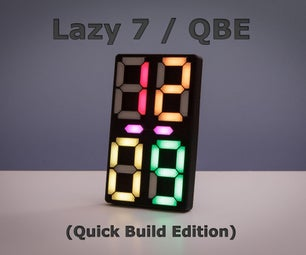 Lazy 7 / Quick Build Edition