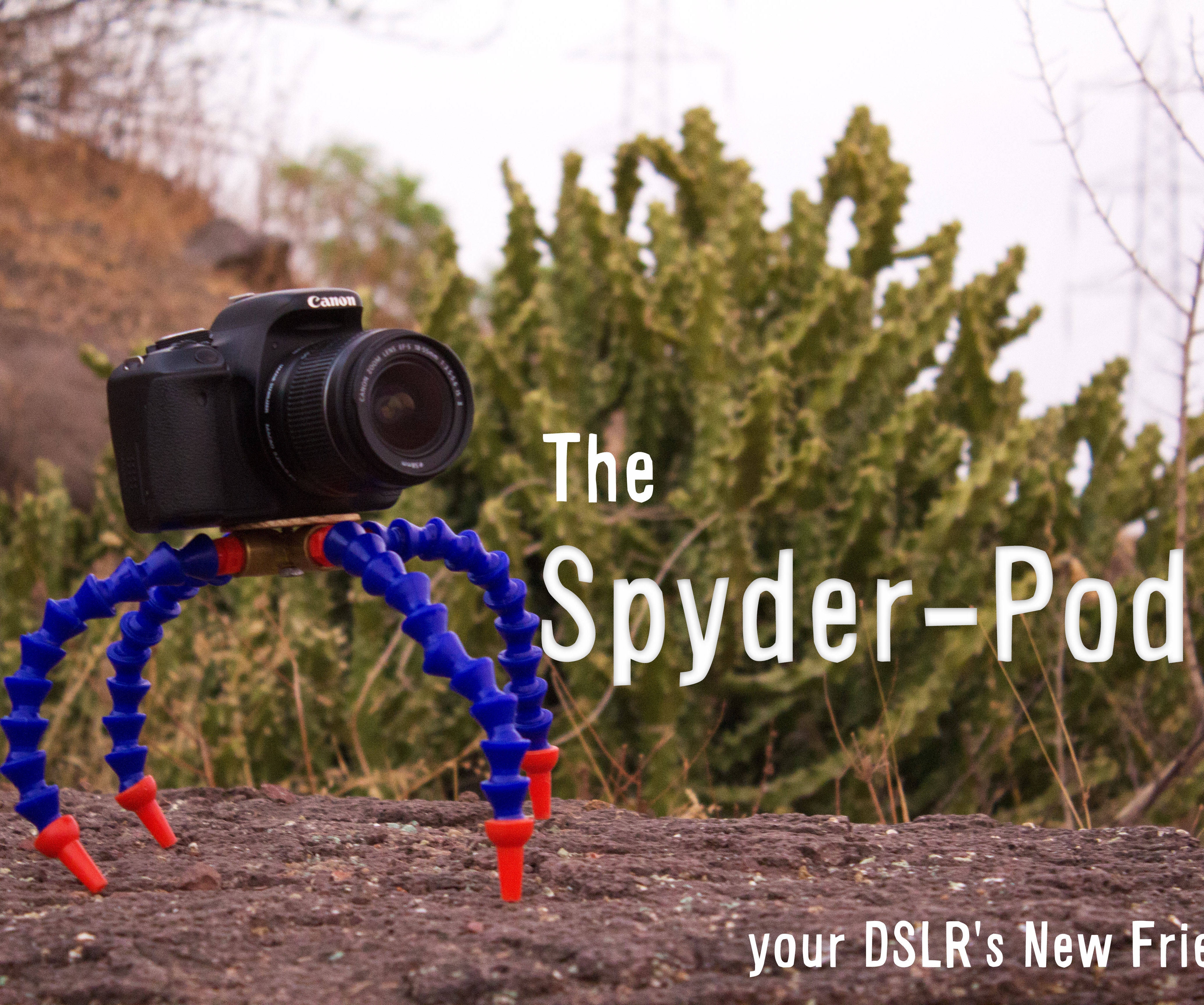 The Spider-Pod - Your DSLR's New Friend!