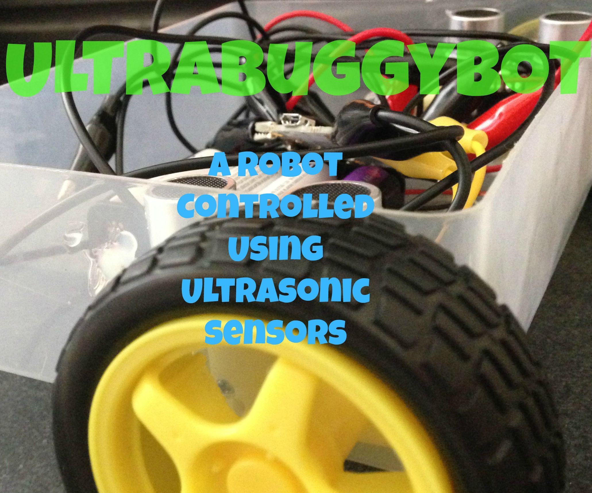 UltraBuggyBot - Robot Controlled Using Ultrasonic Sensors
