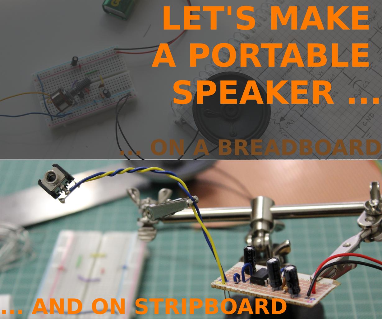 LET'S MAKE THE PORTABLE SPEAKER ON STRIPBOARD