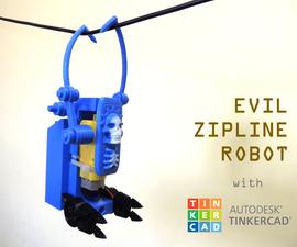 Tinkercad学校机器人:邪恶的Zipline机器人!