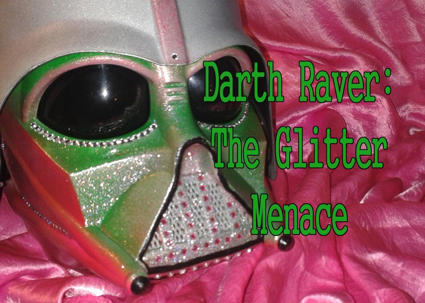 Darth Raver- the Glitter Manace