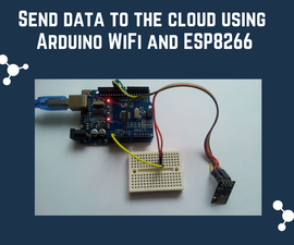 Connecting Arduino WiFi to the Cloud Using ESP8266