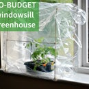 No-Budget Windowsill Greenhouse