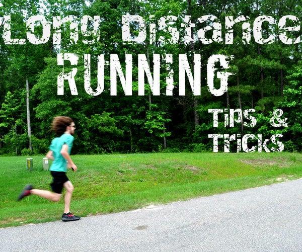 Long Distance Running - Tips & Tricks