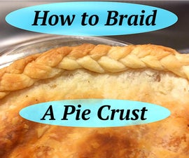 How to Braid a Pie Crust