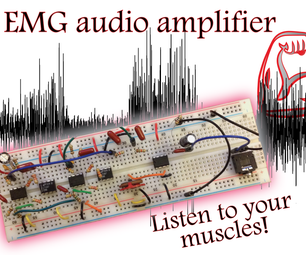 Build an EMG Audio Amplifier! (Electromyography)