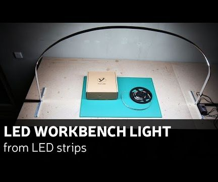 DIY: LED Workbench Light From LED Strips