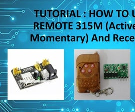 Tutorial : How to Use RF Remote 315M (Active High, Momentary) and Receiver Kit