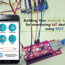 Building Your Android Apps for monitoring IoT devices using REST API