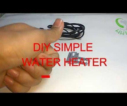 How to Make DIY Simple Water Heater at Home
