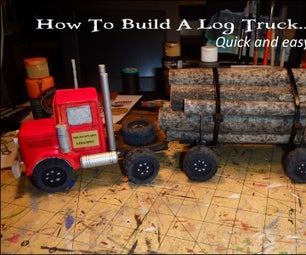 How to Make a Log Truck...quick and Easy!
