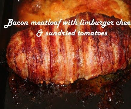 Bacon Meatloaf With Limburger Cheese & Sundried Tomatoes Recipe