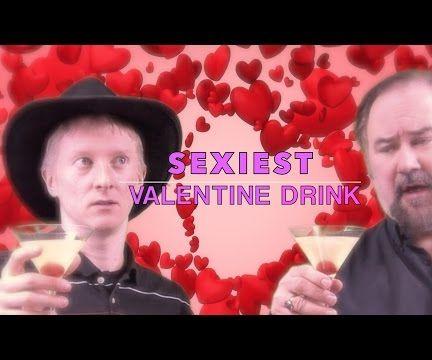 Sexiest Valentine Drink Ever!