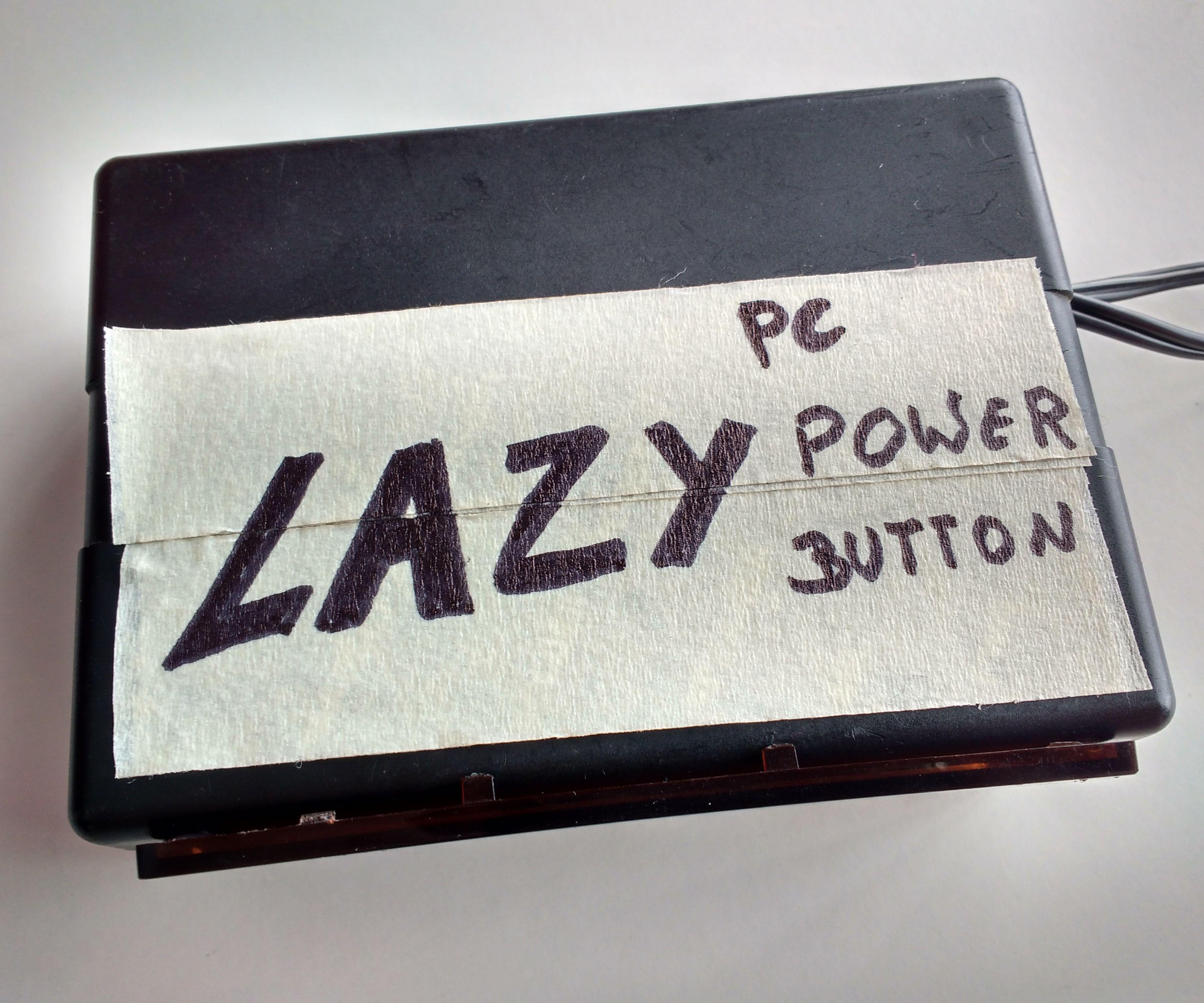 Lazy Pc Power Button