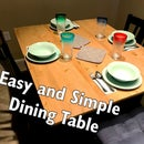 Easy and Simple Dining Table