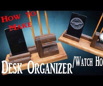 Build A DIY Desk Organizer/Watch Holder