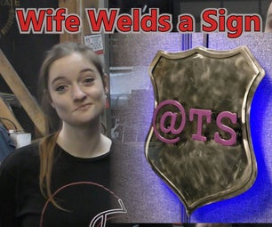 Welder's Wife Makes a Steel LED Sign
