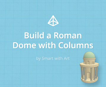 Build a Roman Dome With Columns