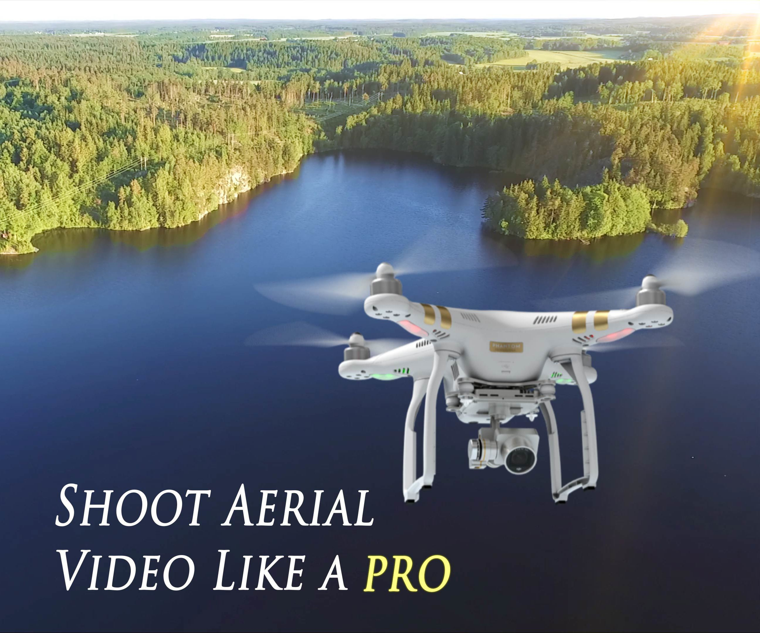 Shoot Aerial Video Like a Pro - Drone Guide