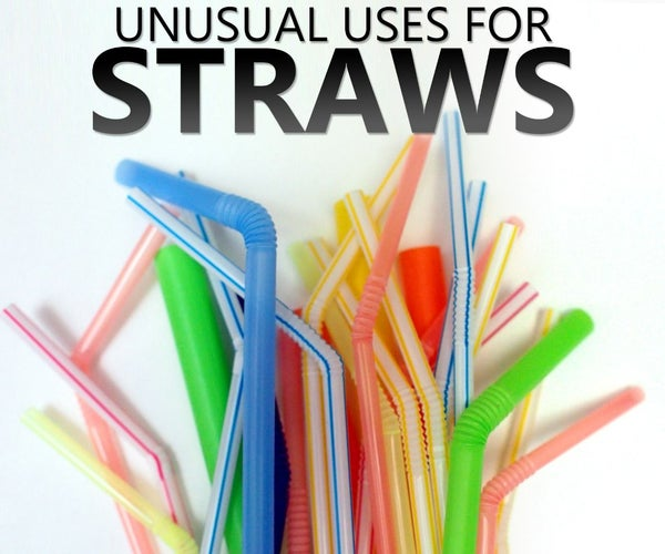 11 Unusual Uses for Straws
