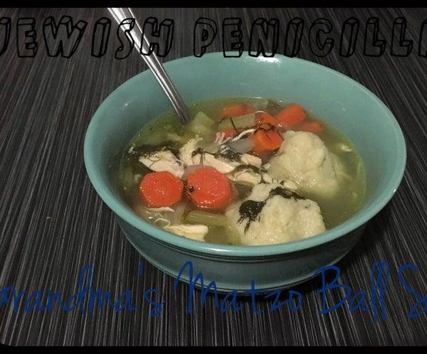 Jewish Penicillin (Grandma's Matzo Ball Soup)