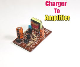 Convert Old Mobile Charger to Audio Amplifier