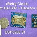 ESP8266 01 + Reloj Tiny  RTC Ds1307 + Memoria Eeprom 24c32