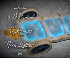 "3D Printed Skateboard ""Neon Lighted"""