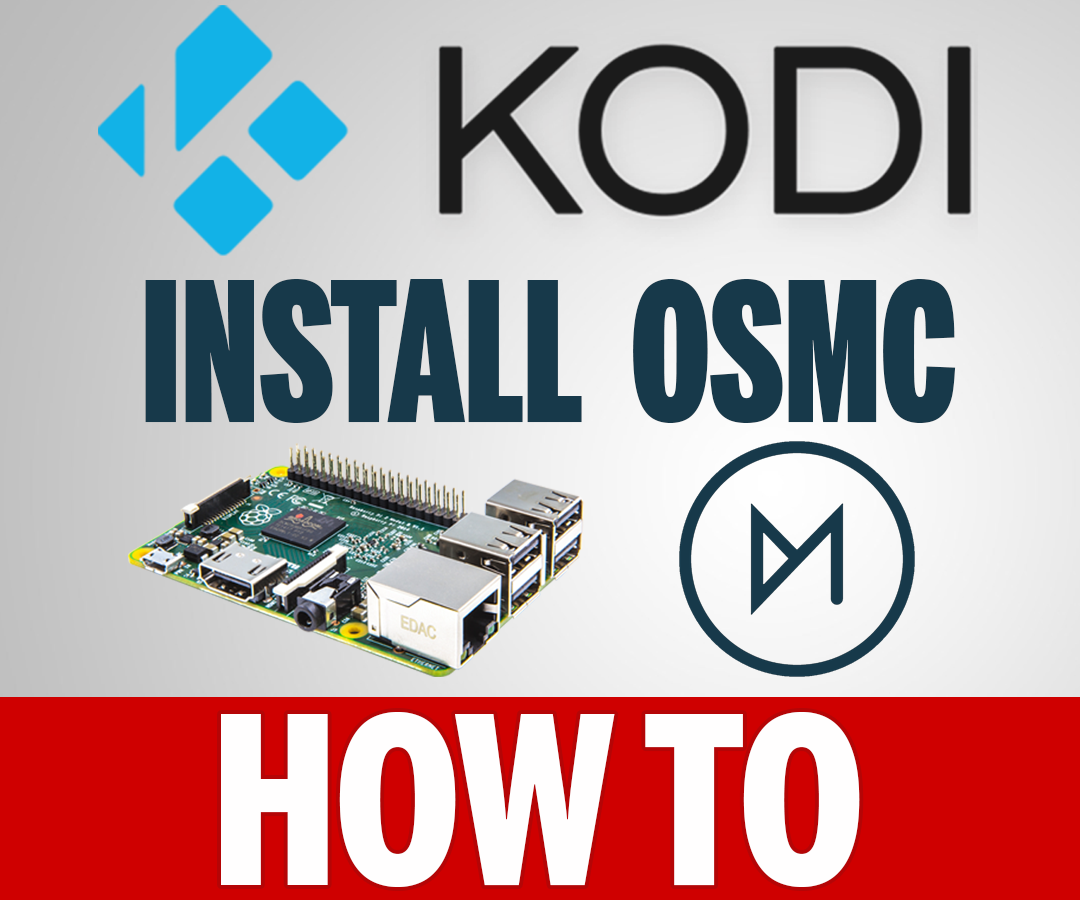 How to Install OSMC 11 on a Raspberry Pi 3, 2, 1, B+, 0
