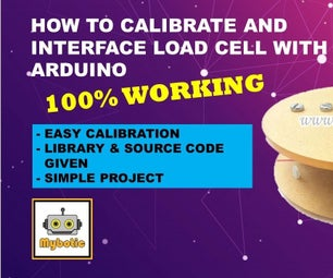 Tutorial: How to Calibrate and Interface Load Cell With Arduino UNO