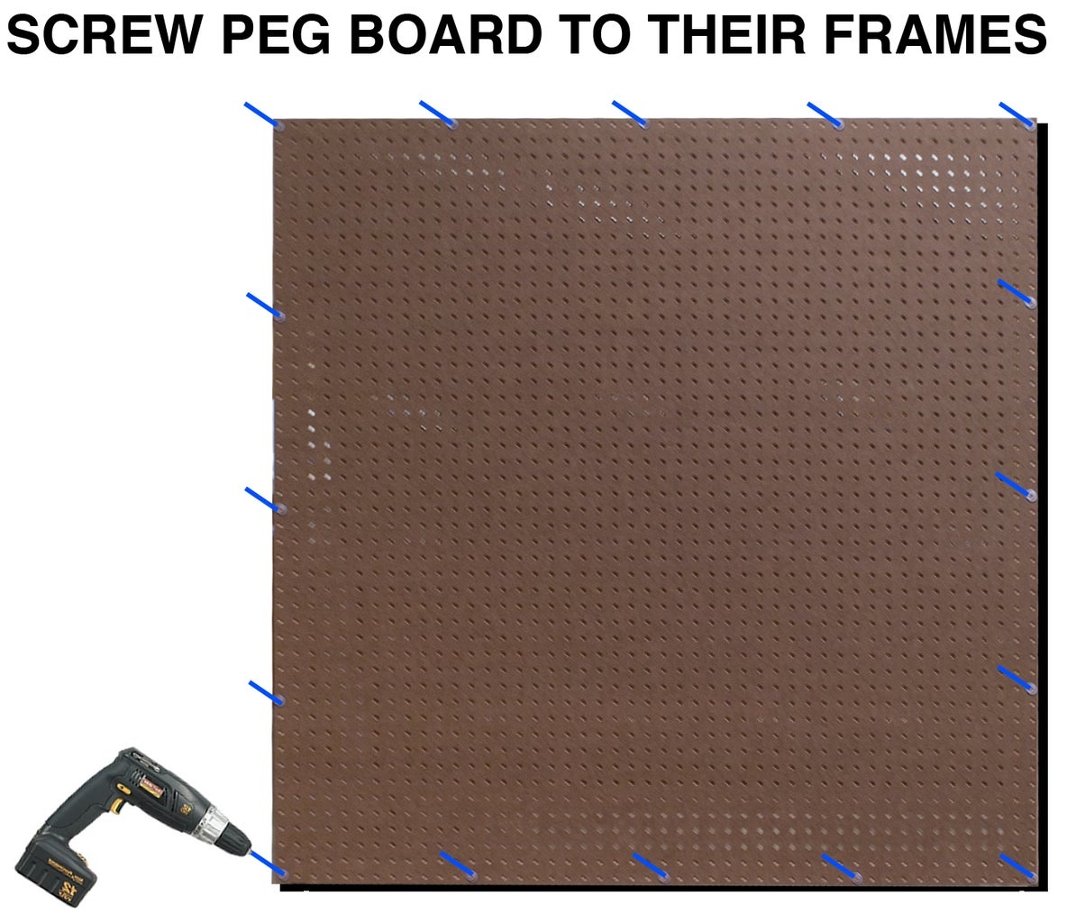 Screw the Peg Board to Their Wooden Frames