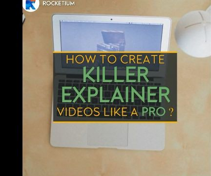 How to Create Awesome Explainer Videos Like a PRO?