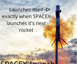 SPACEX ROCKET LAUNCH NOTIFIER WITH a TWIST