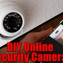 DIY Online Security Camera!