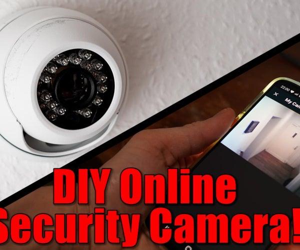 DIY Online Security Camera!