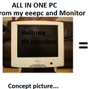 """DIY ALL IN ONE PC; Concept to reality """"complete"""""""
