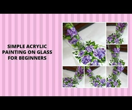 SIMPLE ACRYLIC PAINTING ON GLASS FOR BEGINNERS