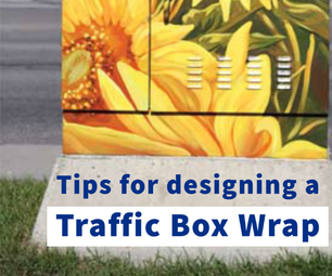 Tips for Designing a Traffic Box Wrap