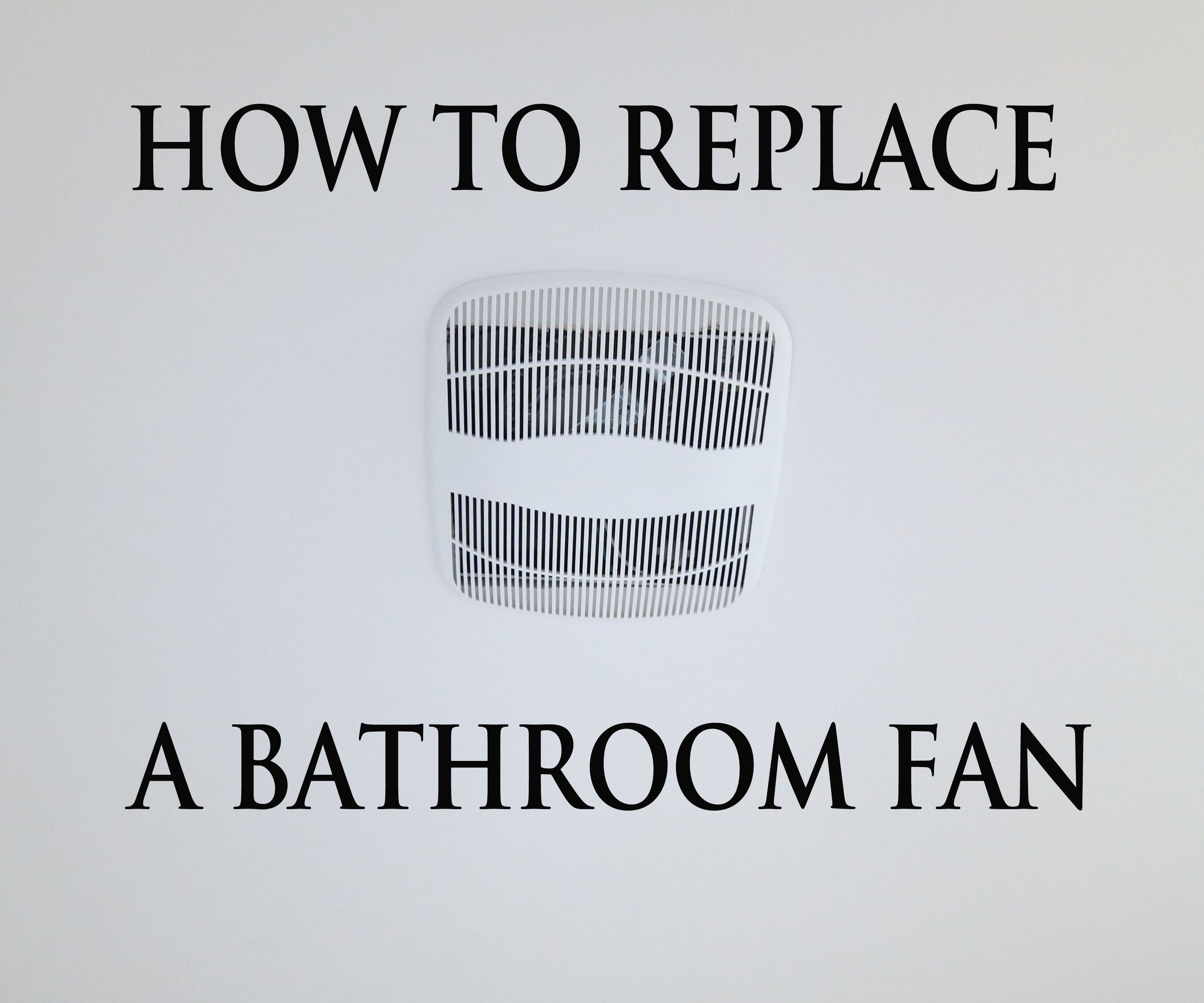 How To Replace A Bathroom Exhaust Fan 12 Steps With Pictures Instructables
