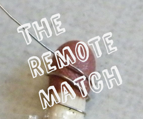 The Remote Match