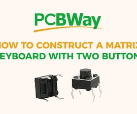 Constructing a Matrix Keyboard With Two Buttons