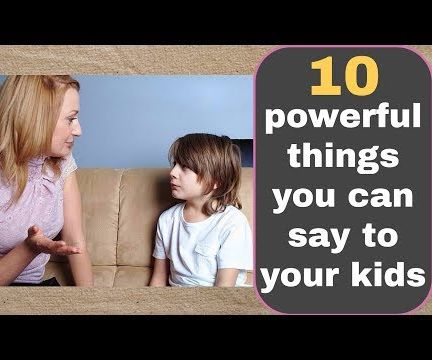 10 Most Powerful Things You Can Say to Your Kids