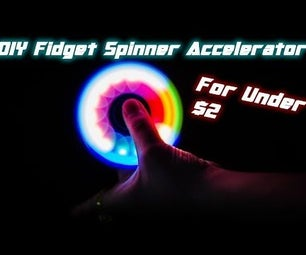 DIY Fidget Spinner Accelerator for UNDER $2!