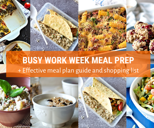 Busy Work Week Meal Prep +Effective Meal Plan Guide and Shopping List