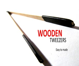 Make a Wooden Tweezers to Help Your Projects