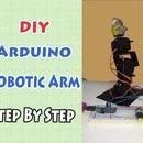DIY Arduino Robotic Arm , Step by Step