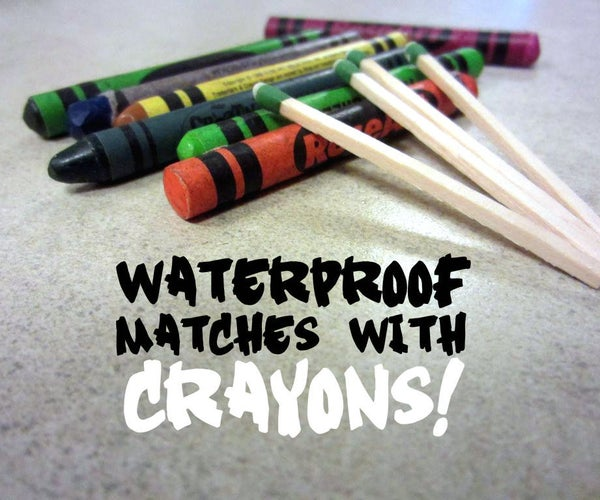 Make Your Own Waterproof Matches!