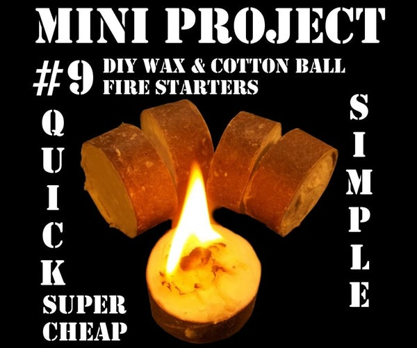 Mini Project #9: DIY Wax & Cotton Ball Fire Starters