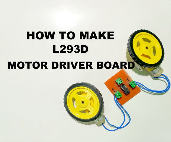 How to Make L293D Motor Driver Board